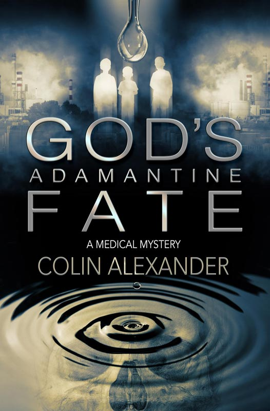 God's Adamaantine Fate by Colin Alexander