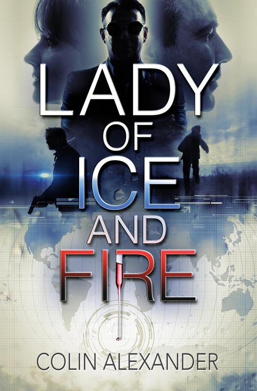 Lady of Ice and Fire by Colin Alexander